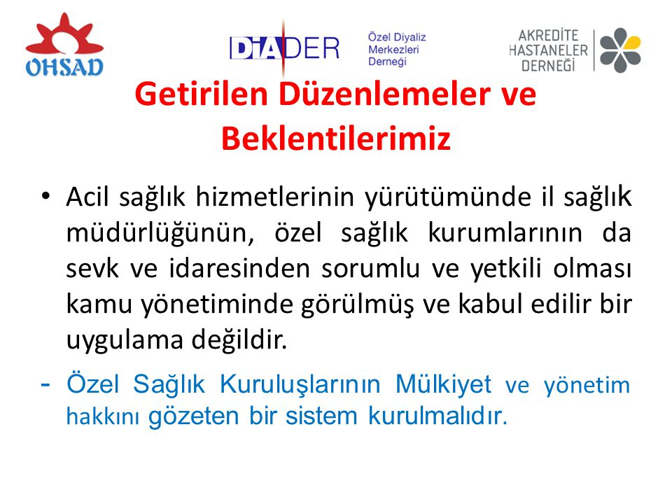 Getirilen Düzenlemeler ve Beklentilerimiz Türkiye Halk Sağlığı Kurumu kurulması ve yüklendiği misyon, aile hekimliğinden sonra sağlık çıktılarına etkisi açısından getirilen en önemli sağlık politikası uygulamasıdır Türkiye İlaç ve Tıbbi Cihaz Kurumu, Türkiye'nin üretim ve patent çalışmalarında önünü açacaktır