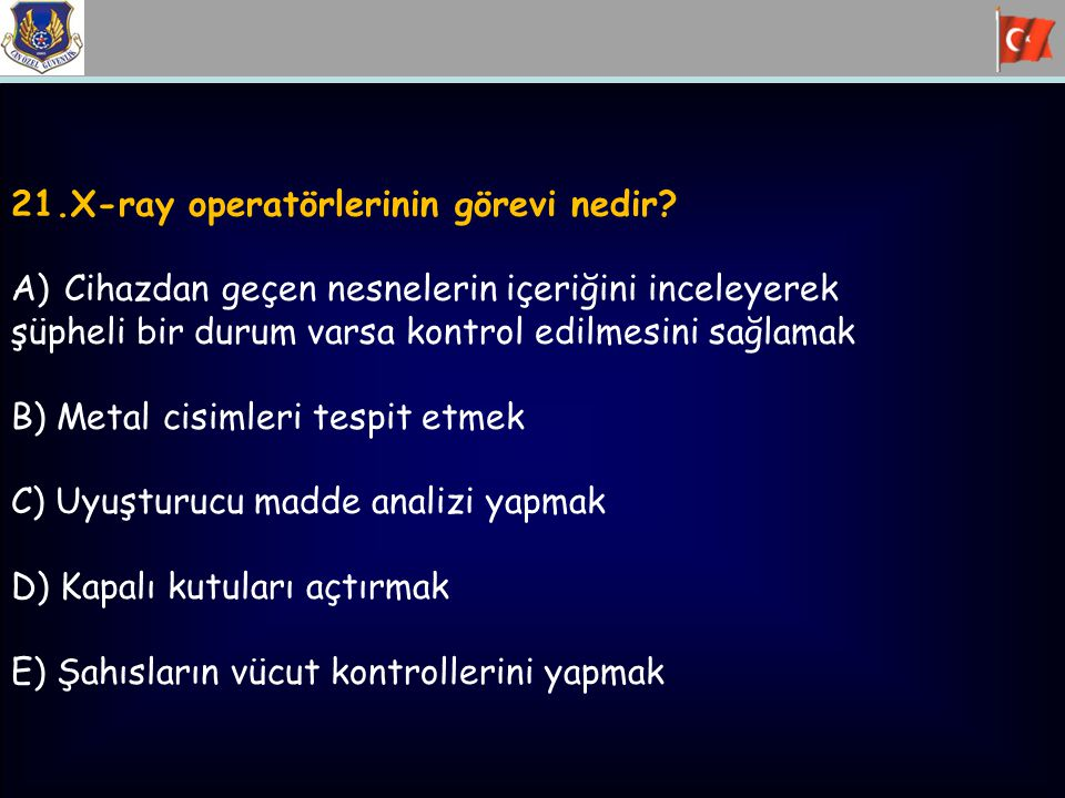 21.X-ray operatörlerinin görevi nedir.