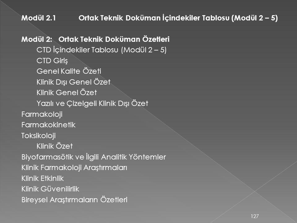 Modül 2.1 Ortak Teknik Doküman İçindekiler Tablosu (Modül 2 – 5) Modül 2: Ortak Teknik Doküman Özetleri CTD İçindekiler Tablosu (Modül 2 – 5) CTD Giri