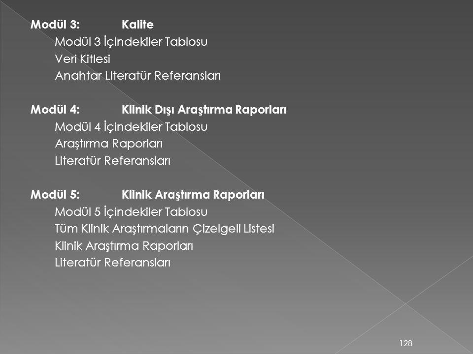 Modül 3:Kalite Modül 3 İçindekiler Tablosu Veri Kitlesi Anahtar Literatür Referansları Modül 4:Klinik Dışı Araştırma Raporları Modül 4 İçindekiler Tab