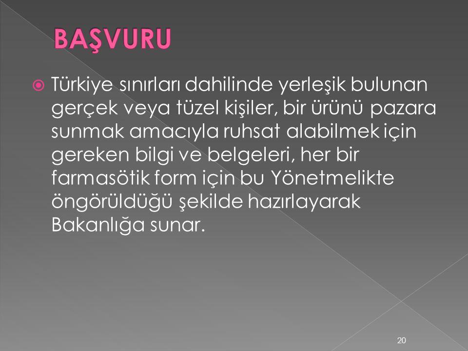  Türkiye sınırları dahilinde yerleşik bulunan gerçek veya tüzel kişiler, bir ürünü pazara sunmak amacıyla ruhsat alabilmek için gereken bilgi ve belg