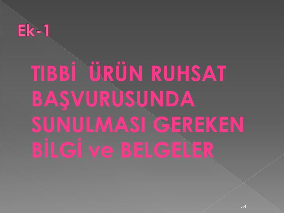 TIBBİ ÜRÜN RUHSAT BAŞVURUSUNDA SUNULMASI GEREKEN BİLGİ ve BELGELER 54