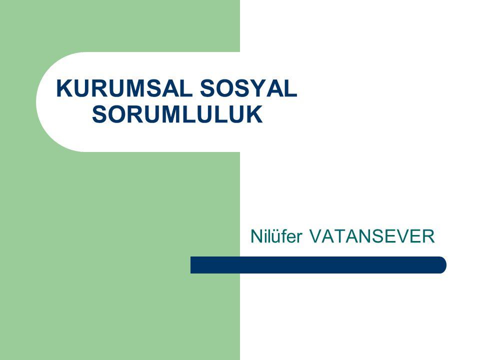 KURUMSAL SOSYAL SORUMLULUK Nilüfer VATANSEVER