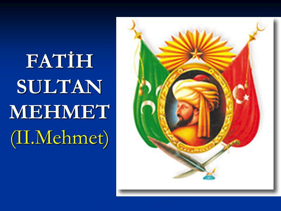 FATİH KANUNNAMESİ (Kanunname-i Ali Osman) * Osmanlı tarihinde ilk yazılı örfi hukuk örneğidir.