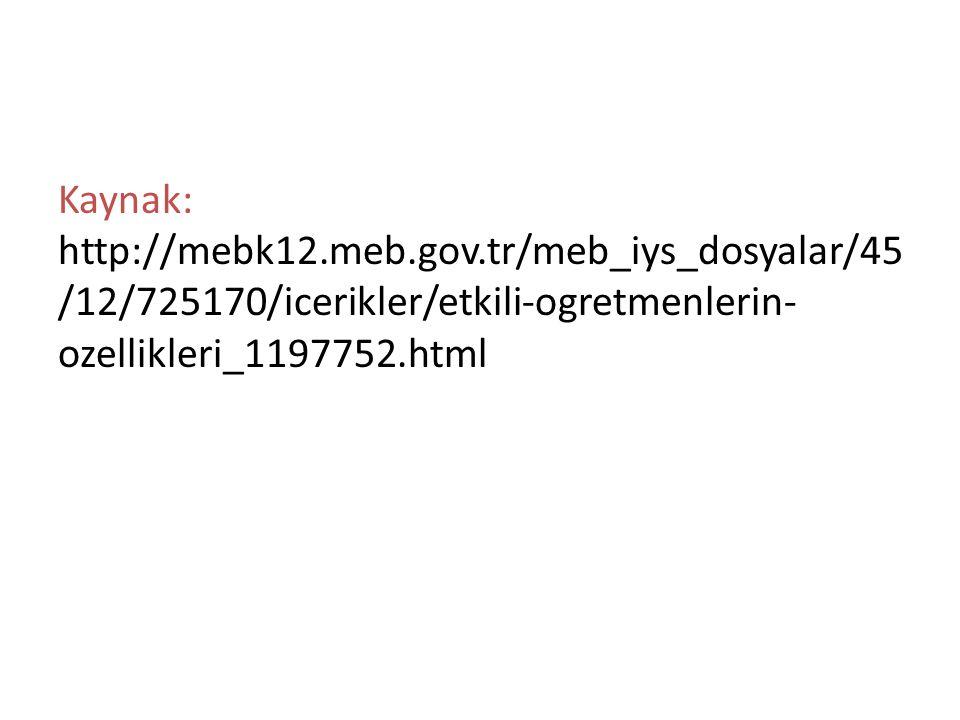 Kaynak: http://mebk12.meb.gov.tr/meb_iys_dosyalar/45 /12/725170/icerikler/etkili-ogretmenlerin- ozellikleri_1197752.html