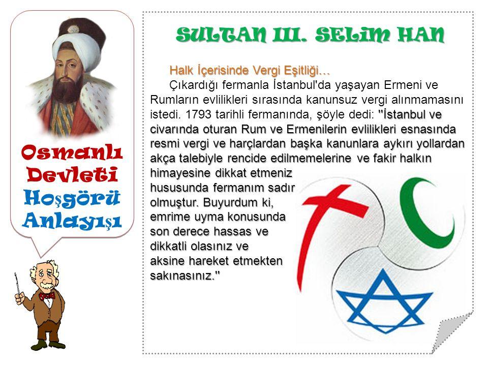 Osmanlı Devleti Ho ş görü Anlayı ş ı SULTAN III.