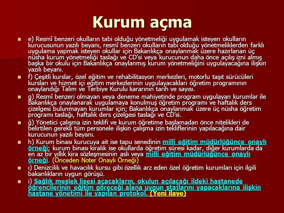 Kurum açma j) Yabancı uyruklu gerçek ve tüzel kişiler tarafından veya Türk vatandaşlarıyla ortaklık yolu ile açılacak milletlerarası özel öğretim kurumları için ayrıca, 5/6/2003 tarihli ve 4875 sayılı Doğrudan Yabancı Yatırımlar Kanunu çerçevesinde Bakanlar Kurulu izninin sureti.