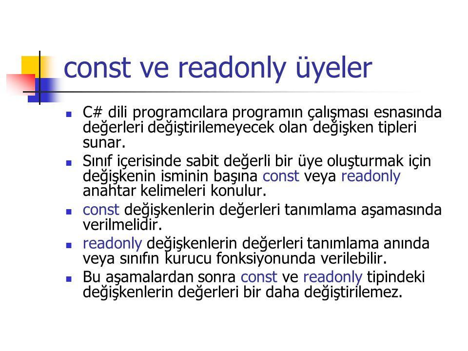 const ve readonly üyeler C# dili programcılara programın çalışması esnasında değerleri değiştirilemeyecek olan değişken tipleri sunar.