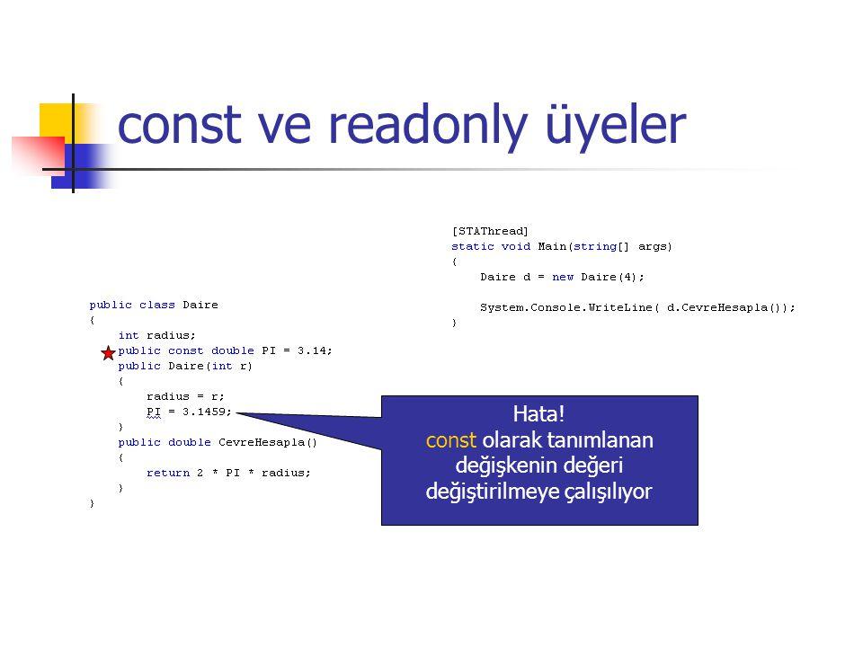 const ve readonly üyeler Hata! const olarak tanımlanan değişkenin değeri değiştirilmeye çalışılıyor