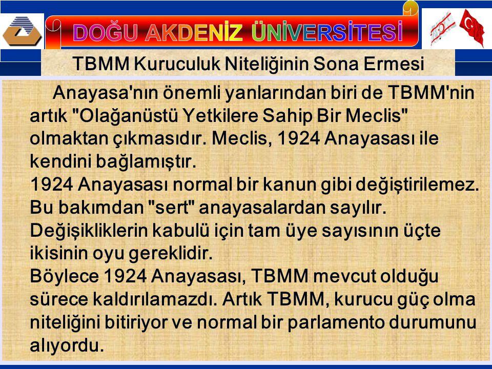 TBMM Kuruculuk Niteliğinin Sona Ermesi Anayasa'nın önemli yanlarından biri de TBMM'nin artık