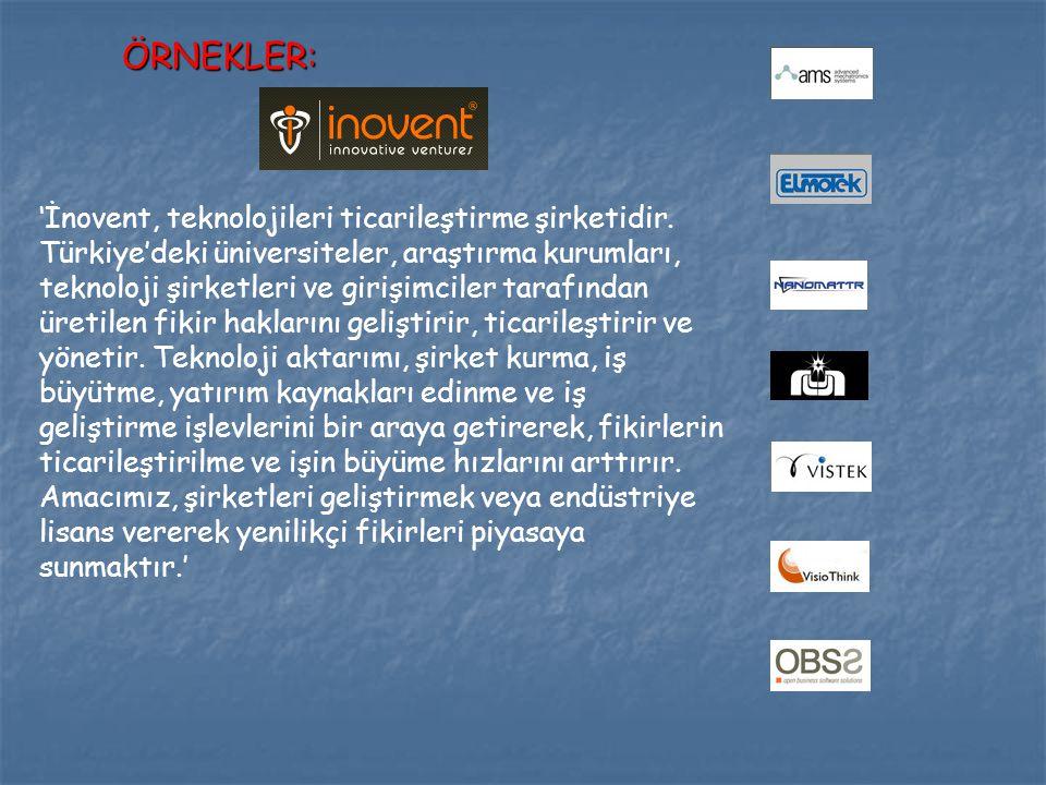ÖRNEKLER: 'İnovent, teknolojileri ticarileştirme şirketidir.
