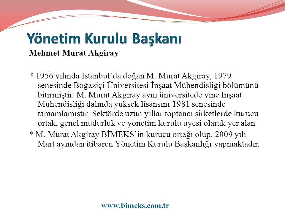 Mehmet Murat Akgiray * 1956 yılında İstanbul'da doğan M. Murat Akgiray, 1979 senesinde Boğaziçi Üniversitesi İnşaat Mühendisliği bölümünü bitirmiştir.