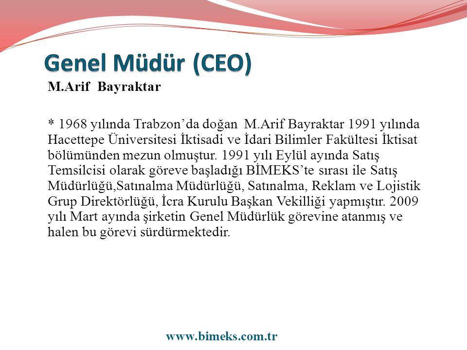M.Arif Bayraktar * 1968 yılında Trabzon'da doğan M.Arif Bayraktar 1991 yılında Hacettepe Üniversitesi İktisadi ve İdari Bilimler Fakültesi İktisat böl