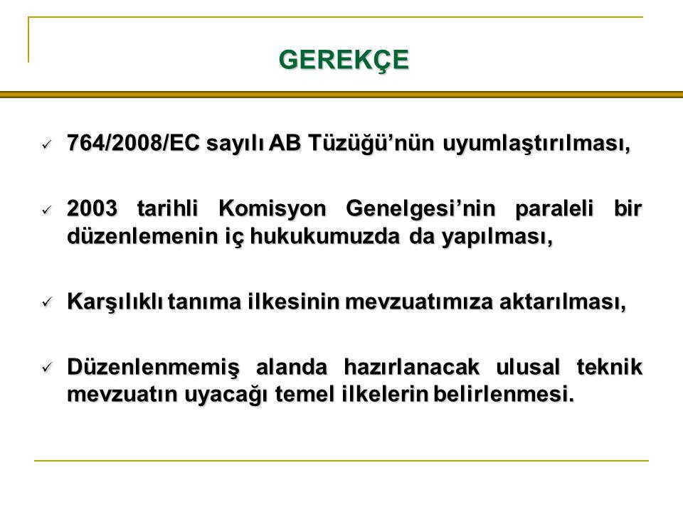 GEREKÇE 764/2008/EC sayılı AB Tüzüğü'nün uyumlaştırılması, 764/2008/EC sayılı AB Tüzüğü'nün uyumlaştırılması, 2003 tarihli Komisyon Genelgesi'nin para