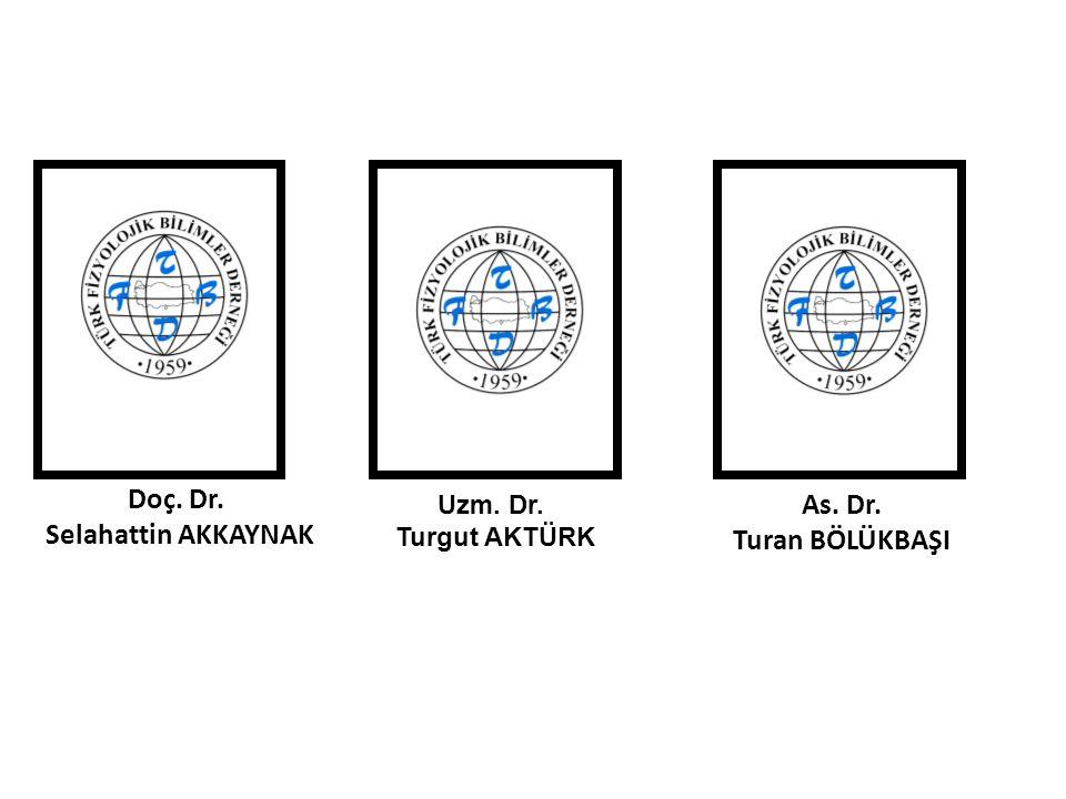 Doç. Dr. Selahattin AKKAYNAK As. Dr. Turan BÖLÜKBAŞI Uzm. Dr. Turgut AKTÜRK
