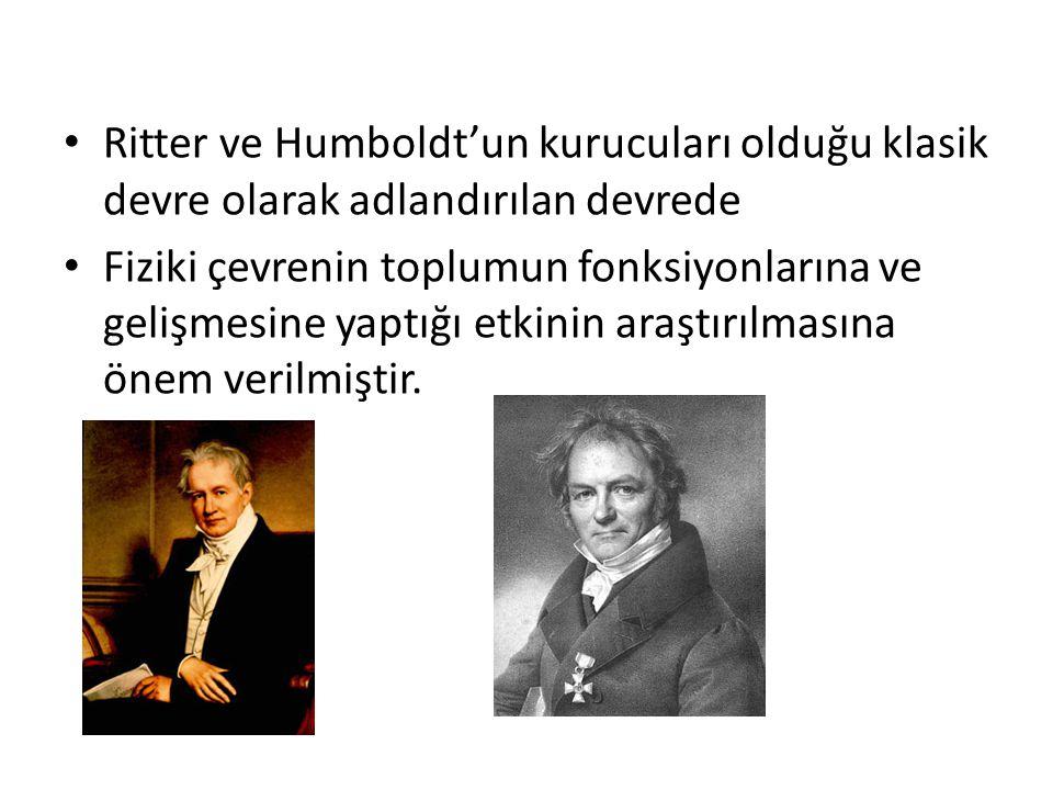 Ritter ve Humboldt'un kurucuları olduğu klasik devre olarak adlandırılan devrede Fiziki çevrenin toplumun fonksiyonlarına ve gelişmesine yaptığı etkin