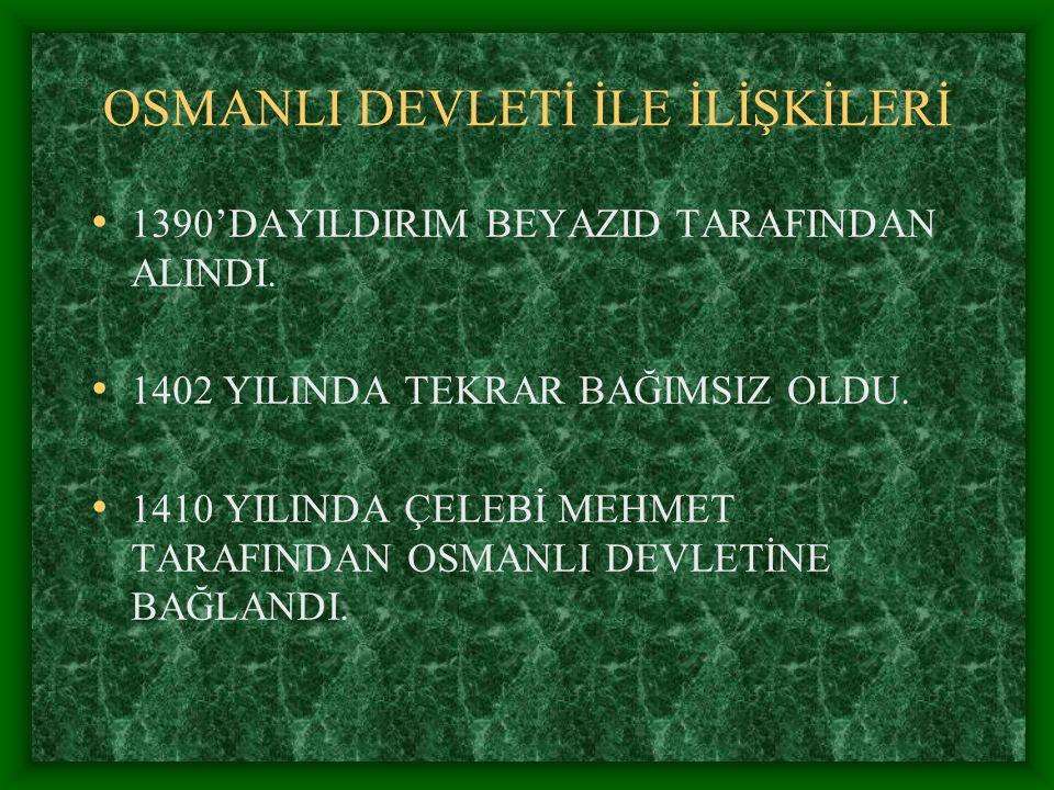 SARUHANOĞULLARI(1313-1410) KURUCUSU:SARUHAN BEY KURULDUĞU YER:MANİSA, MENEMEN, TURGUTLU, FOÇA