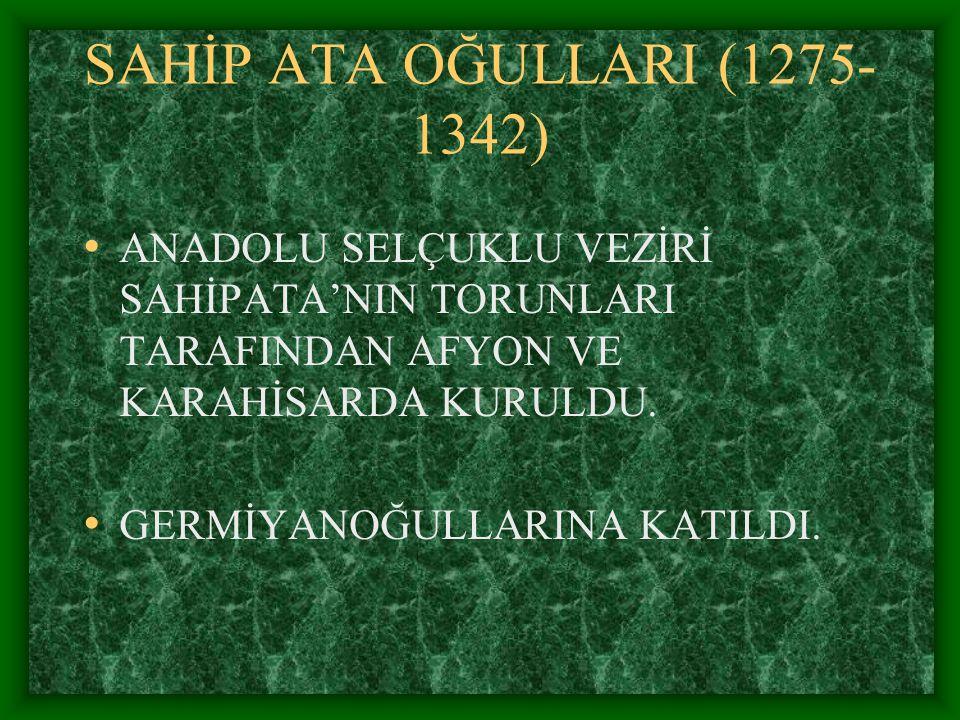 TACEDDİN OĞULLARI (CANİK BEYLERİ) (1348-1428) KURUCUSU: TACEDDİN BEY KURULDUĞU YER: BAFRA, SAMSUN, TERME VE ORDU (CANİK BÖLGESİNDE) 1428'DE OSMANLI DEVLETİNE KATILDI.