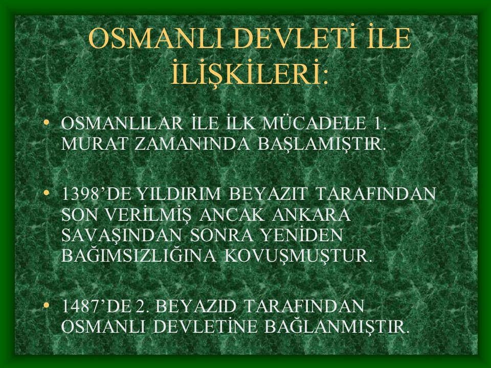 HAMİTOĞULLARI (1300-1425) KURUCUSU:FELEKEDDİN DÜNDAR BEY KURULDUĞU YER:ANTALYA, ISPARTA VE EĞRİDİR
