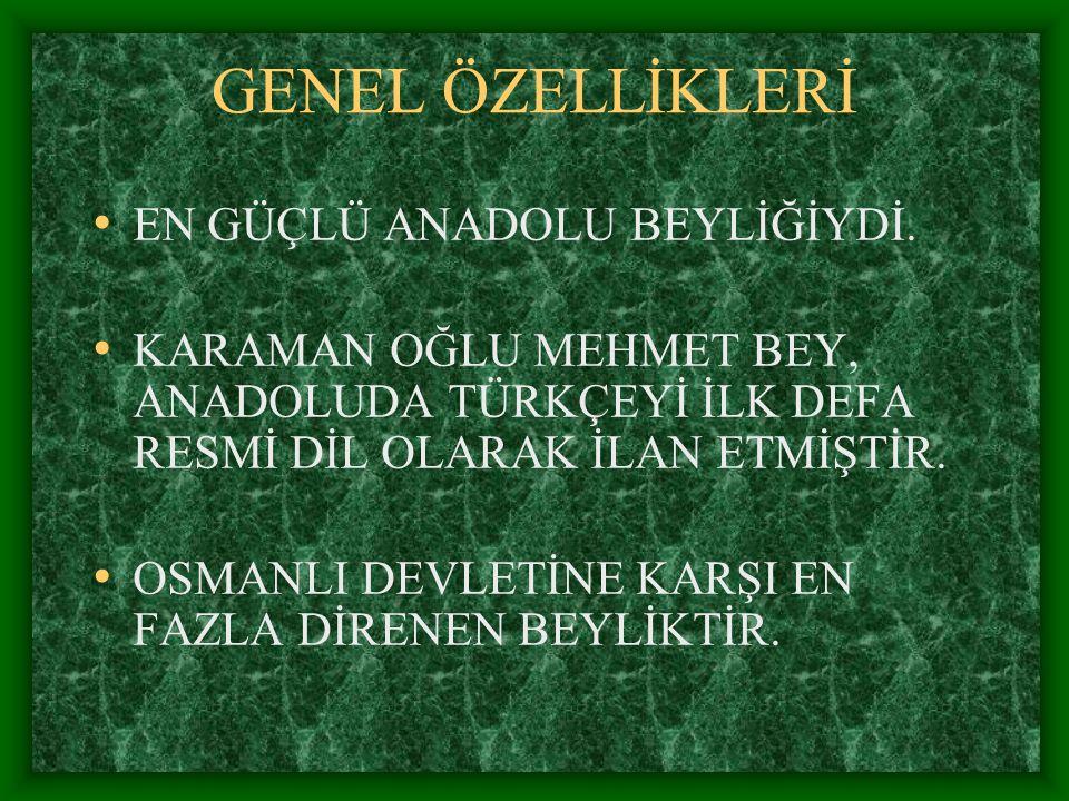 OSMANLI DEVLETİ İLE İLİŞKİLERİ BEYLİĞİN BİR KISMI 1.