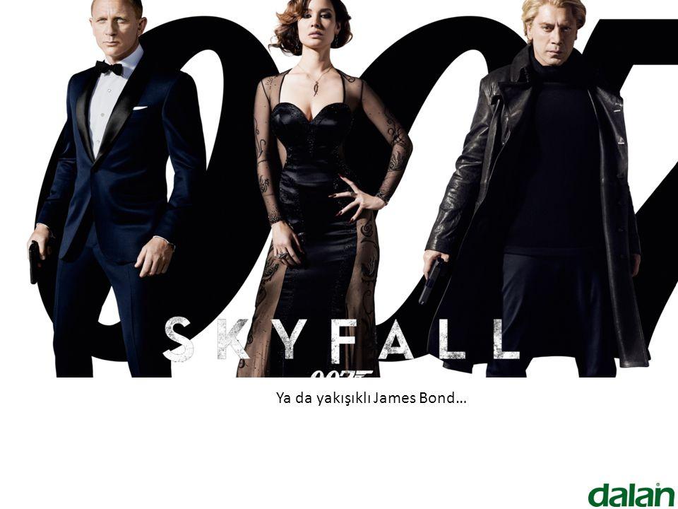 Ya da yakışıklı James Bond…