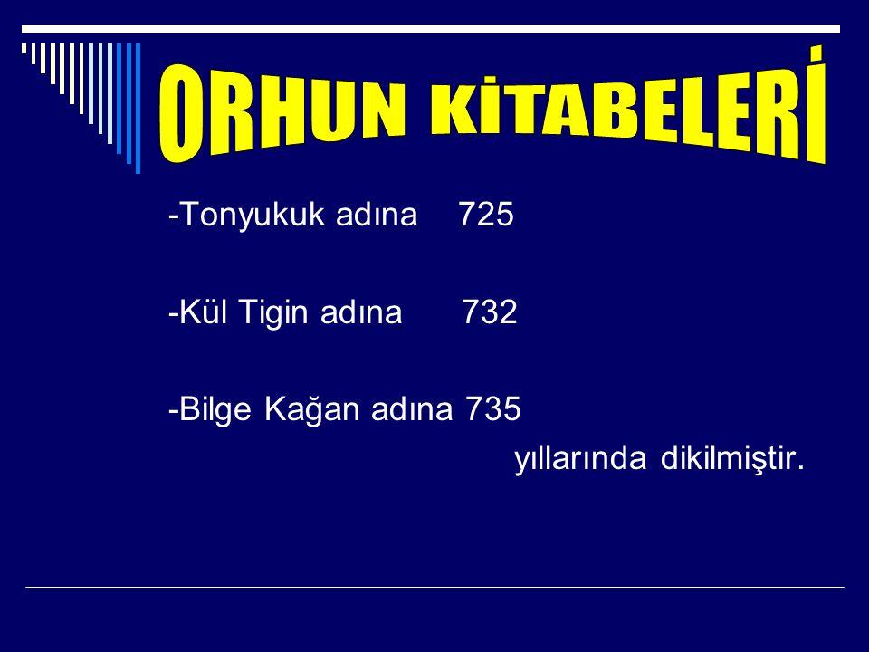 -Türk Tarihinin ve edebiyatının ilk yazılı örnekleridir. -Göktürk devletinin yıkılışını ve Kutluk devletinin kuruluşunu konu alır. -Yoluğ Tigin tarafı