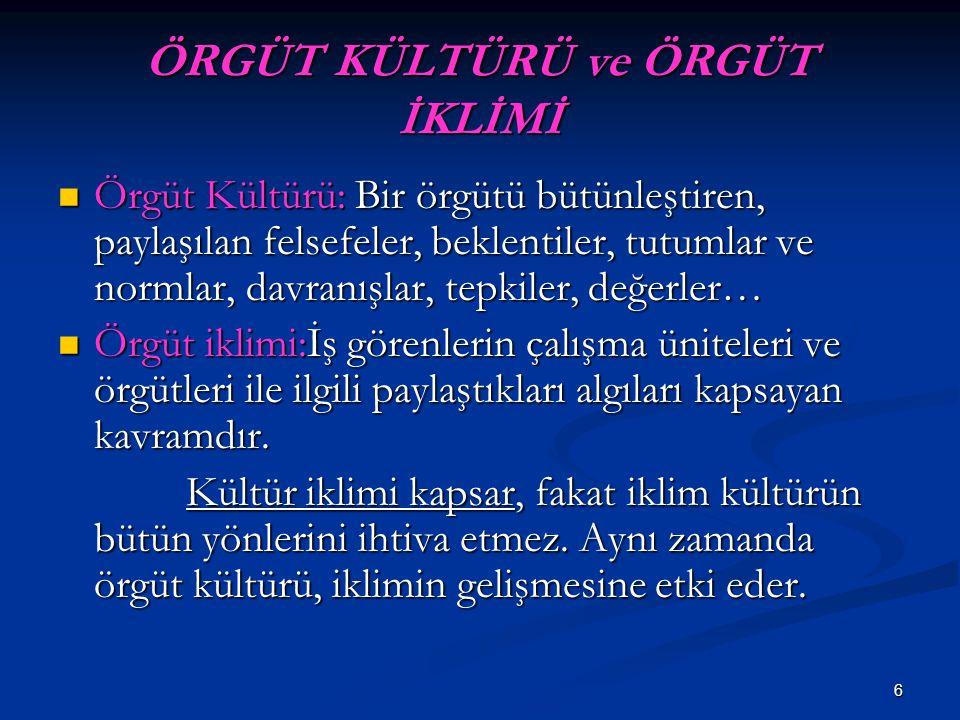 Hawthorne Araştırması Yapılan bir araştırmada Türk toplumunun, Doğulu ve Latin kökenli ülkelerin halkları gibi ortaklaşa davranışçı eğilimler gösterdiği tespit edilmiştir.