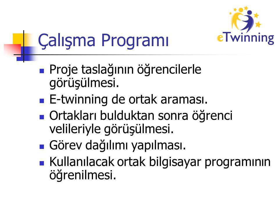 Çalışma Programı Proje taslağının öğrencilerle görüşülmesi. E-twinning de ortak araması. Ortakları bulduktan sonra öğrenci velileriyle görüşülmesi. Gö