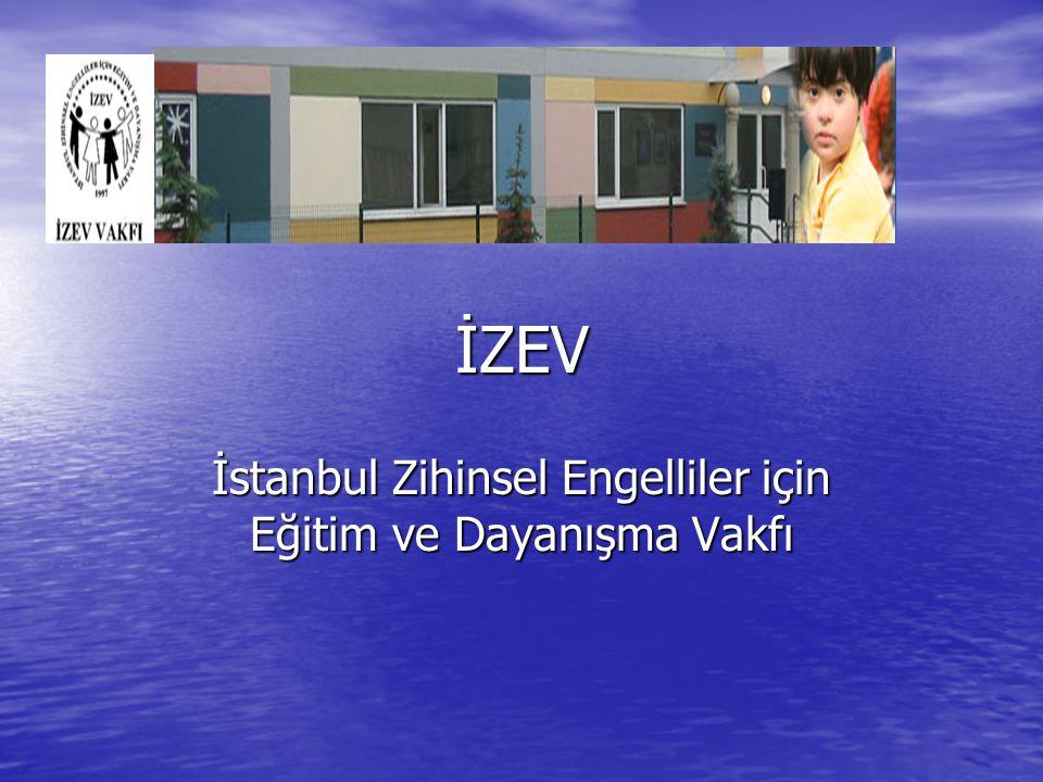 İZEV İstanbul Zihinsel Engelliler için Eğitim ve Dayanışma Vakfı