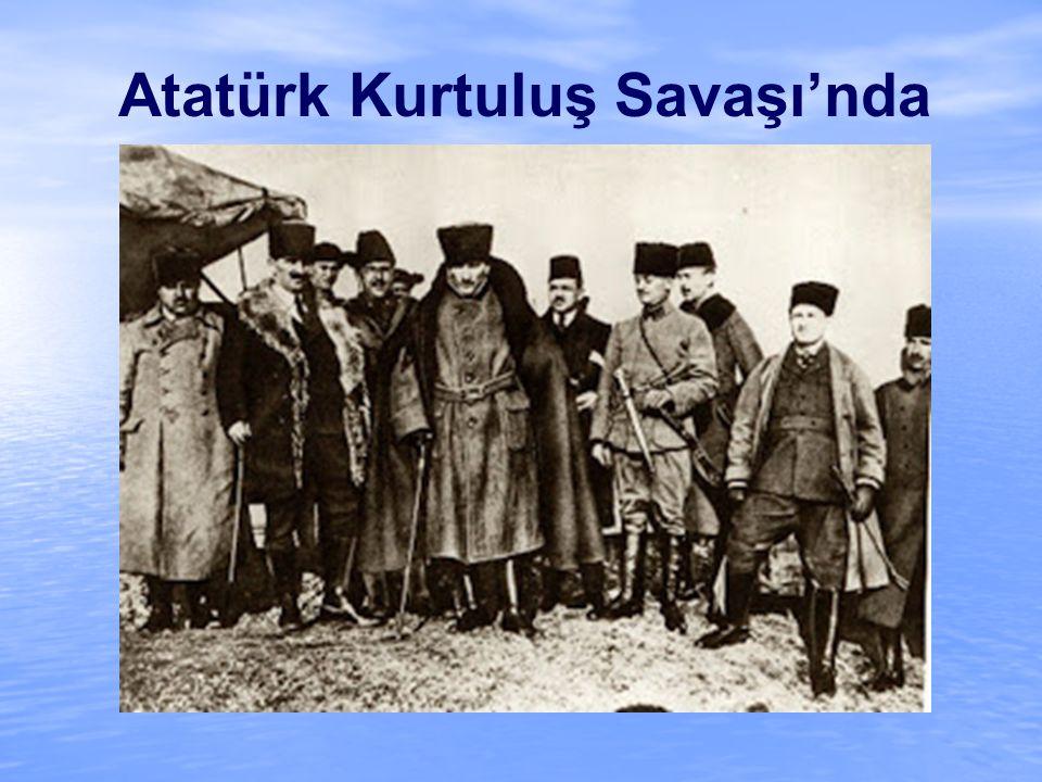 Atatürk Kurtuluş Savaşı'nda