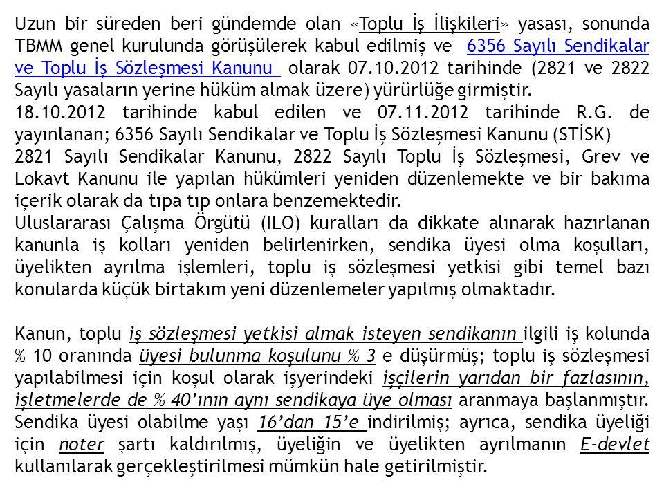 Resmî Gazete: 7 Kasım 2012 ÇARŞAMBA; Sayı : 28460 SENDİKALAR VE TOPLU İŞ SÖZLEŞMESİ KANUNU Kanun No.