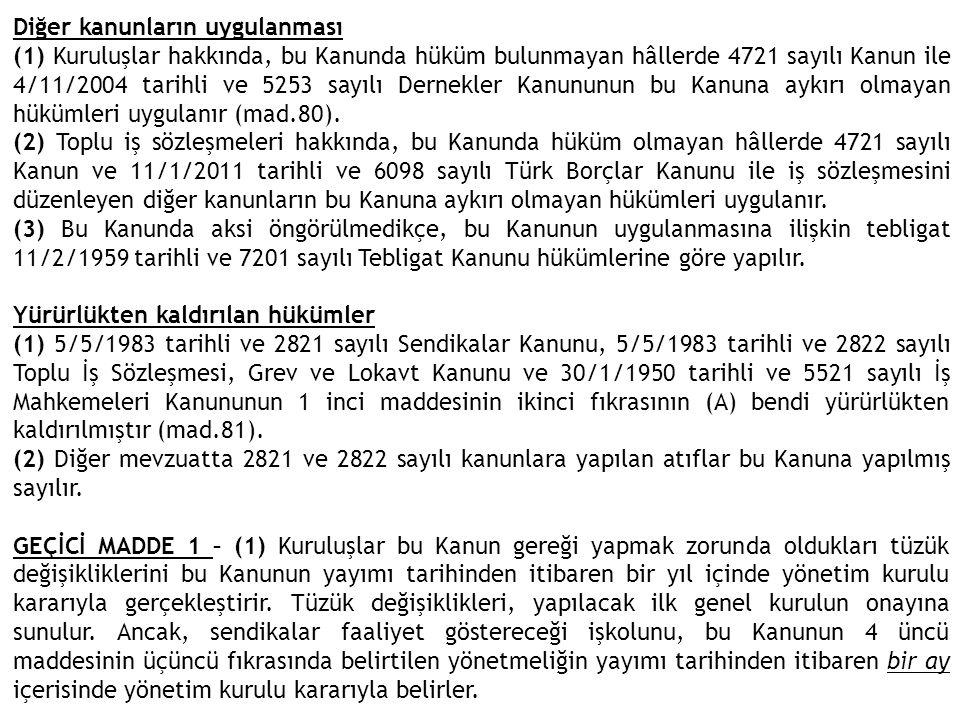 Diğer kanunların uygulanması (1) Kuruluşlar hakkında, bu Kanunda hüküm bulunmayan hâllerde 4721 sayılı Kanun ile 4/11/2004 tarihli ve 5253 sayılı Dern