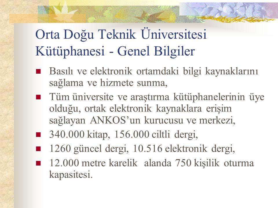 Orta Doğu Teknik Üniversitesi Kütüphanesi - Genel Bilgiler Basılı ve elektronik ortamdaki bilgi kaynaklarını sağlama ve hizmete sunma, Tüm üniversite