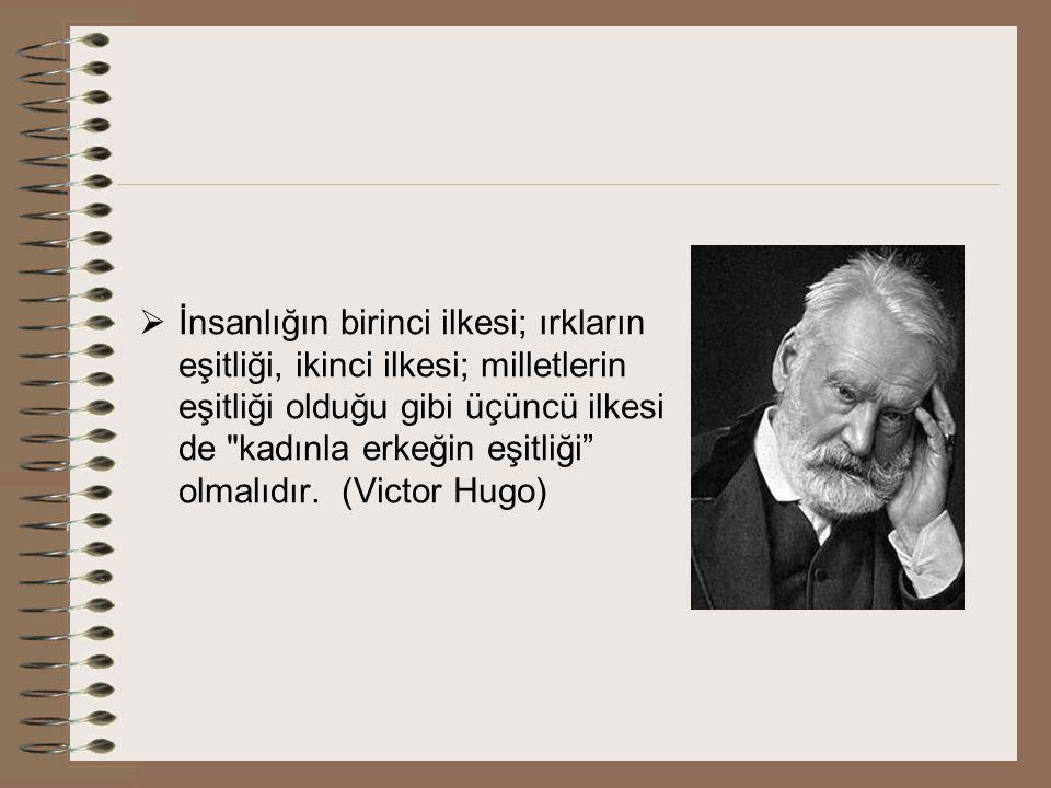  İnsanlığın birinci ilkesi; ırkların eşitliği, ikinci ilkesi; milletlerin eşitliği olduğu gibi üçüncü ilkesi de
