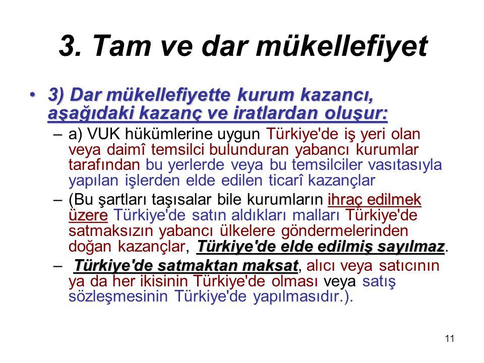 10 3. Tam ve dar mükellefiyet (1) Tam mükellefiyet:(1) Tam mükellefiyet: Kanunun 1 inci maddesinde sayılı kurumlardan –kanunî veya iş merkezi Türkiye'