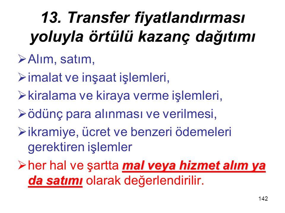 141 13. Transfer fiyatlandırması yoluyla örtülü kazanç dağıtımı KurumlarKurumlar, ilişkili kişilerleilişkili kişilerle emsallere uygunluk ilkesineemsa