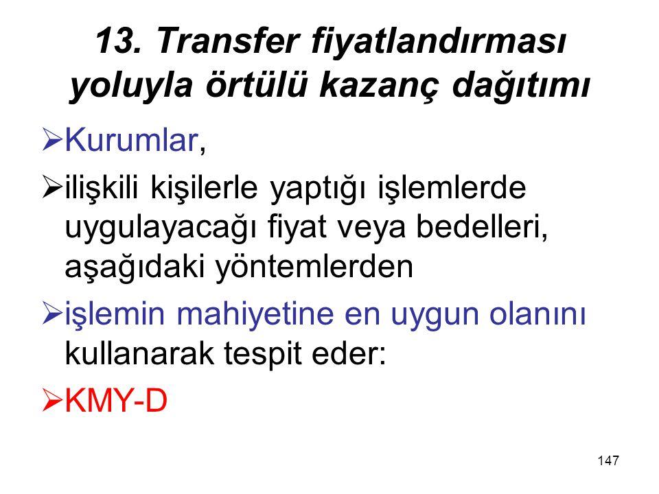 146 13. Transfer fiyatlandırması yoluyla örtülü kazanç dağıtımı  Emsallere uygunluk ilkesi  Emsallere uygunluk ilkesi,  ilişkili kişilerle yapılan