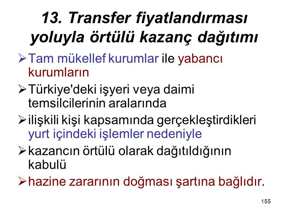 154 13. Transfer fiyatlandırması yoluyla örtülü kazanç dağıtımı  Daha önce yapılan vergilendirme işlemleri, taraf olan mükellefler nezdinde buna göre