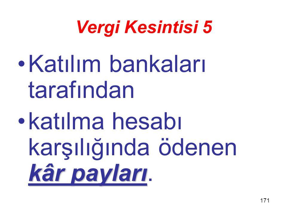 170 Vergi Kesintisi 4 Mevduat faizleri.