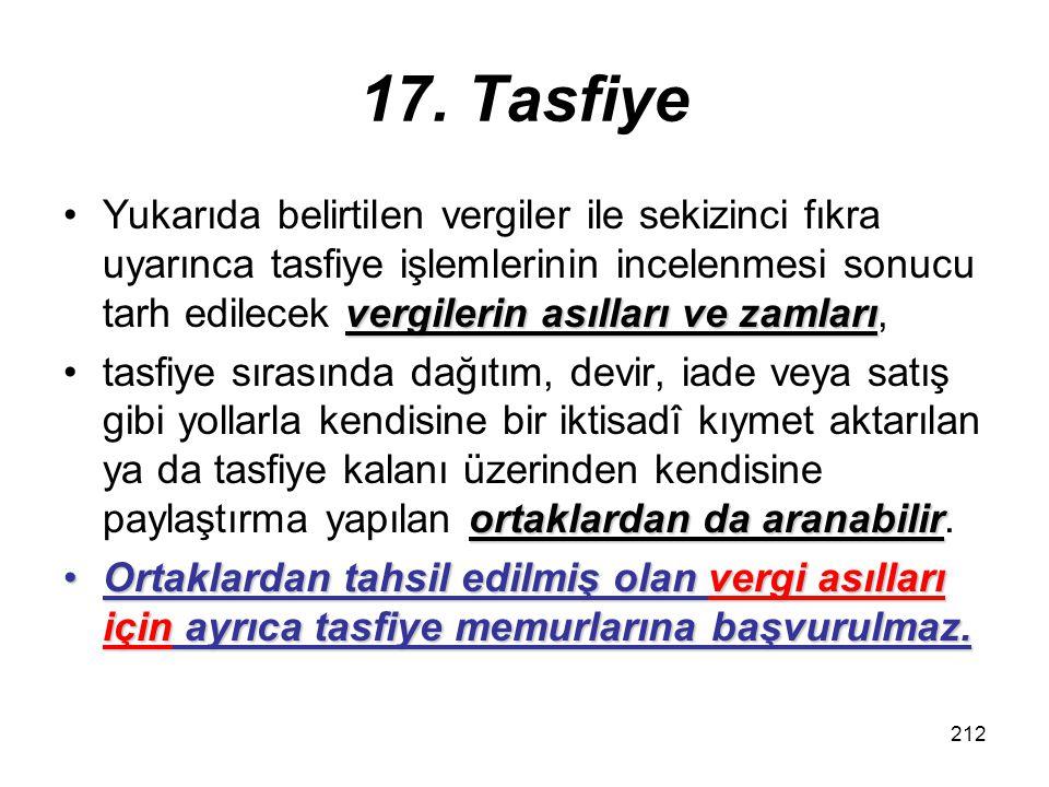 211 Tasfiye memurlarının sorumluluğu Tasfiye memurlarının sorumluluğu: Aksi takdirde bu vergilerin asıl ve zamları ile vergi cezalarından şahsen ve müteselsilen sorumlu olurlar.