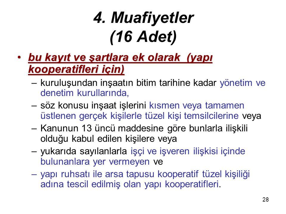 27 4. Muafiyetler (16 Adet) Tüketim ve taşımacılık kooperatifleri hariç olmak üzere13) Tüketim ve taşımacılık kooperatifleri hariç olmak üzere, –ana s