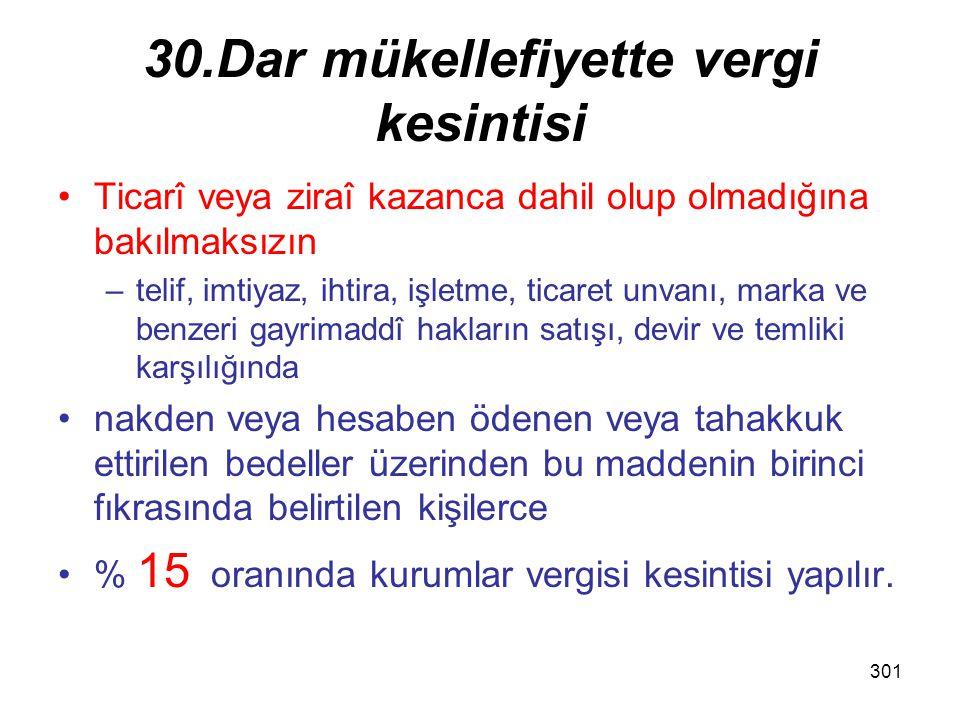 300 30.Dar mükellefiyette vergi kesintisi ç) GVK 75 (1), (2), (3) ve (4) numaralı bentlerinde sayılanlar hariç olmak üzere menkul sermaye iratları.