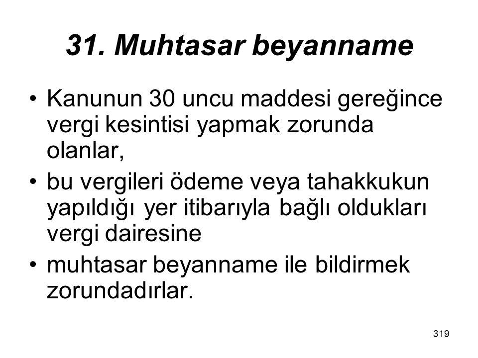 318 30.Dar mükellefiyette vergi kesintisi Bu Kanuna göre vergi kesintisi yapanlar, yaptıkları vergi kesintisini kayıt ve hesaplarında ayrıca gösterirl
