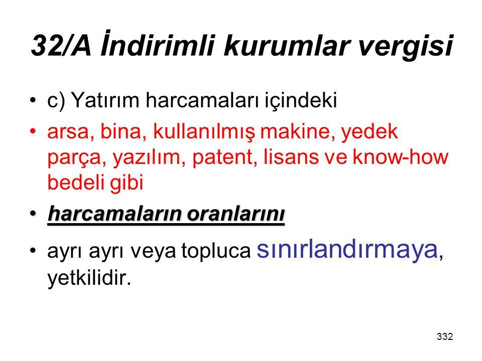 331 32/A İndirimli kurumlar vergisi Her bir il grubu içinb) Her bir il grubu için yatırıma katkı oranını %60, 50 milyon Türk Lirasını aşan büyük ölçek