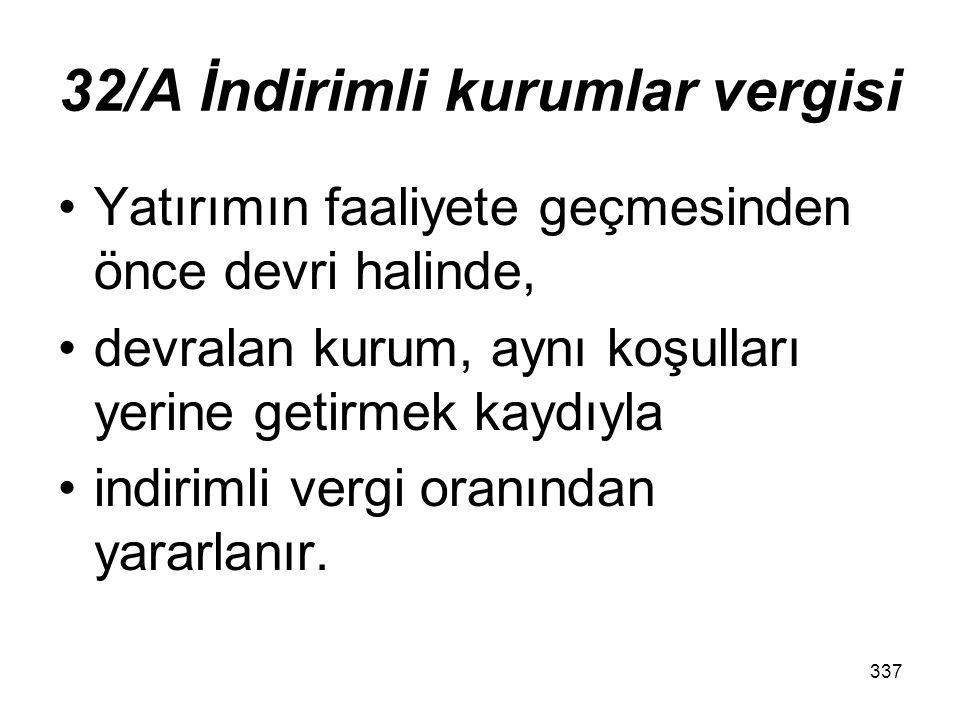 336 32/A İndirimli kurumlar vergisi Hesap dönemi itibarıyla ikinci fıkrada belirtilen şartların sağlanamadığının tespit edilmesi halinde, söz konusu v