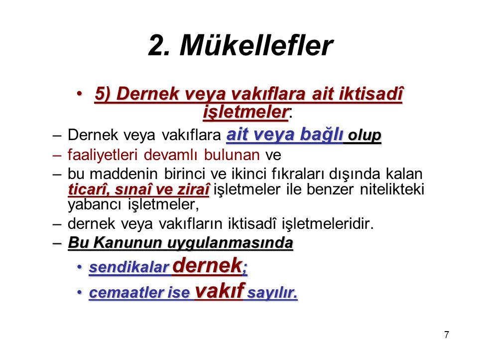 6 2. Mükellefler (4) Yabancı devletlere(4) Yabancı devletlere, –yabancı kamu idare ve kuruluşlarına –ait veya bağlı –ait veya bağlı olup, –bu maddenin