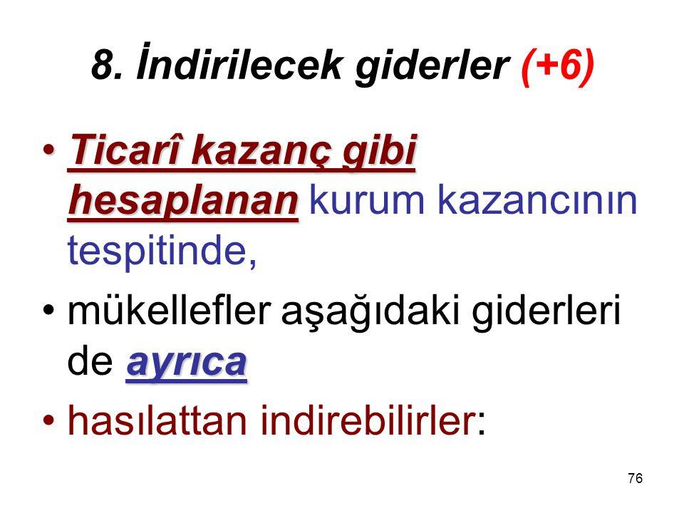 75 7. KEYK Bu maddeye göre Türkiye'de vergilenmiş kazancın –yurt dışındaki kurum tarafından sonradan dağıtılması durumunda, –elde edilen kâr paylarını