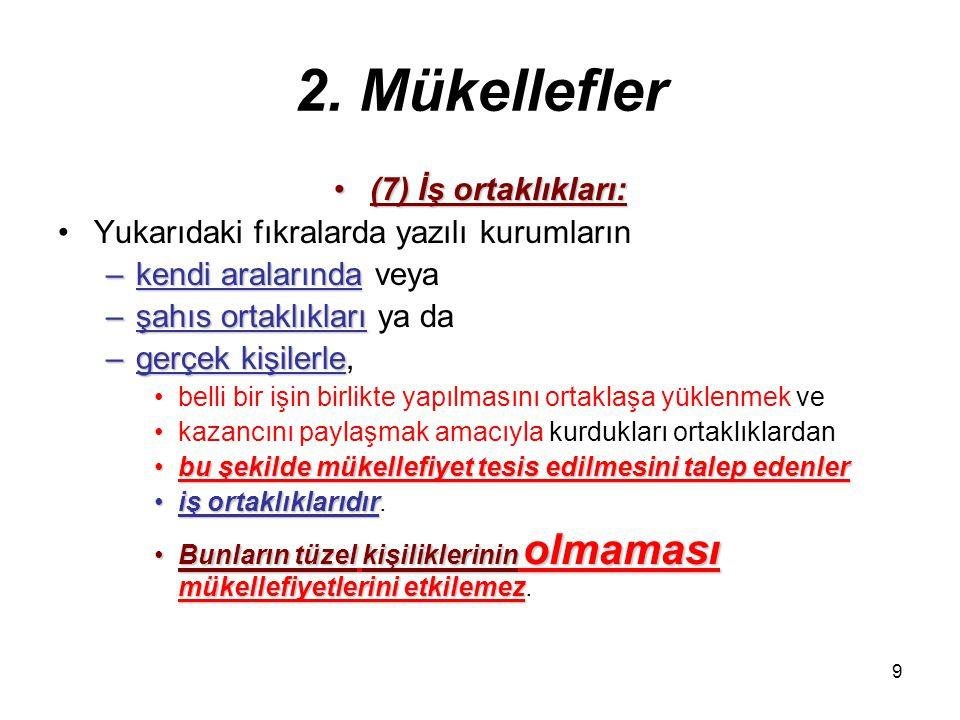 8 2. Mükellefler (6) İktisadî kamu kuruluşları ile dernek veya vakıflara ait iktisadî işletmelerin(6) İktisadî kamu kuruluşları ile dernek veya vakıfl