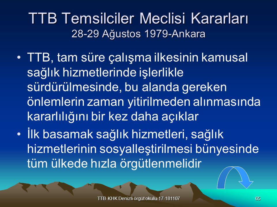 TTB KHK Denizli örgüt okulu-17-18110765 TTB Temsilciler Meclisi Kararları 28-29 Ağustos 1979-Ankara TTB, tam süre çalışma ilkesinin kamusal sağlık hiz
