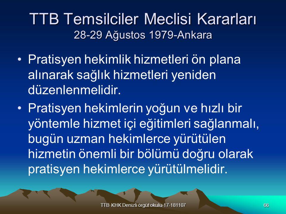TTB KHK Denizli örgüt okulu-17-18110766 TTB Temsilciler Meclisi Kararları 28-29 Ağustos 1979-Ankara Pratisyen hekimlik hizmetleri ön plana alınarak sa